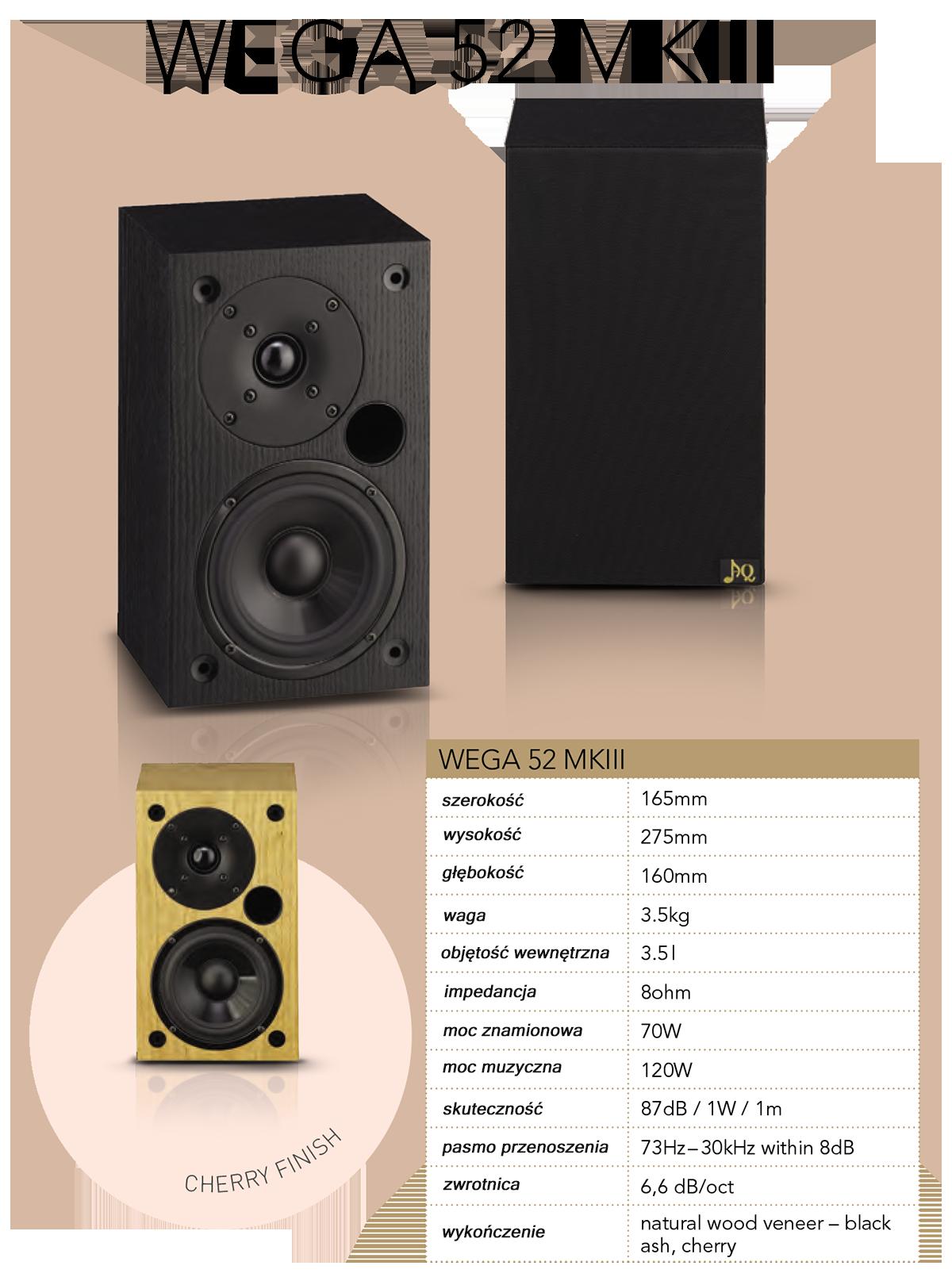 """AQ Wega 52 MKIII Dwudrożna kolumna głośnikowa, przeznaczona do udźwiękowienia mniejszych przestrzeni mieszkalnych lub jako efekt w kinie domowym, o mocy 120W, system bassreflex. Dwudrożna kolumna głośnikowa Wega 52 jest przeznaczona do udźwiękowienia mniejszych przestrzeni mieszkalnych lub jako efekt w kinie domowym. Obudowa składa się z połączenia płyty MDF i płyty wiórowej, tworzą sztywną obudowę z czoła składana metodą na kanapkę, na przodzie znajduje się otwór bassreflex. Pozwala to na umieszczenie jej bliskości ściany. Na tylnym panelu umieszczone jest gniazdo kolumny, które umożliwia bezproblemowe podłączenie kabla o przekroju do 4 mm2. Dzięki pewności, jaką zapewnia 19 mm grubość panelu tylnego jest możliwość bezpiecznego wkręcenia uchwytu. Do montażu ściennego, zalecamy uchwyty, typu AQ SAT 5 lub obrotowy model BT1. Oprawę tworzy dobrze skoordynowana kombinacja głośników: 5,25"""" głośnik średniotonowy, z sztywna membrana polipropylenowa i unikalny głośnik wysokotonowy z miękką tkaniną Vifa 1"""". Dzięki temu, że szczelina magnetyczna jest wypełniona ferrofluidem, głośnik może wytrzymać nawet większe obciążenia zaskakująco dobrze. Charakter dźwięku będzie się odwoływać do szerokiego spektrum słuchaczy i bardzo dobrze będzie można słuchać zarówno muzykę akustyczną i pop."""